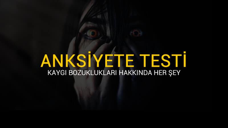 Anksiyete Testi - Anksiyete Bozukluğu Testi