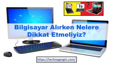 Bilgisayar & Laptop Alırken Nelere Dikkat Etmeliyiz?